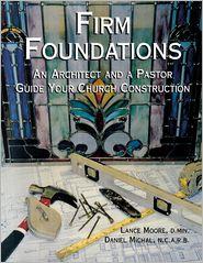 Firm Foundations - Lance Moore, Dan Michal