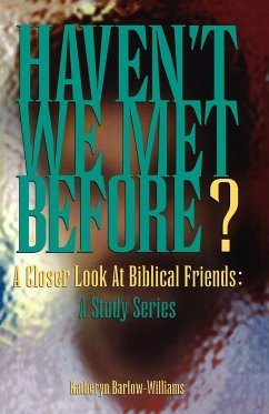 Haven't We Met Before?: A Closer Look at Biblical Friends: A Study Series - Barlow-Williams, Katheryn