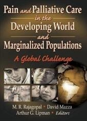 Pain and Palliative Care in the Developing World and Marginalized Populations: A Global Challenge - Rajagapol, M. R. / Rajagopal, M. R. / Mazza, David