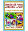 Mental Health Practice with Children and Youth - Carlton E. Munson