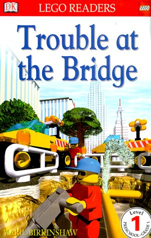 DK LEGO Readers: Trouble at the Bridge (Level 1: Beginning to Read)  by DK