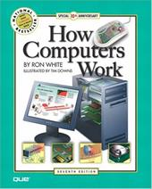 How Computers Work - White, Ron / Downs, Timothy Edward