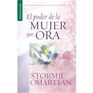El Poder de la Mujer Que Ora - Omartian, Stormie