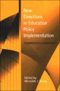 New Directions in Education Policy Implementation: Confronting Complexity