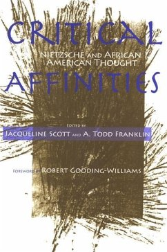 Critical Affinities: Nietzsche and African American Thought - Herausgeber: Franklin, A. Todd Bernasconi, Robert Scott, Jacqueline