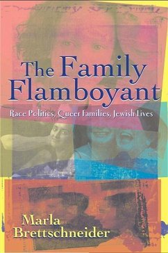 The Family Flamboyant: Race Politics, Queer Families, Jewish Lives - Brettschneider, Marla