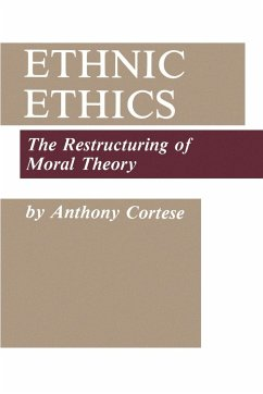 Ethnic Ethics: The Restructuring of Moral Theory - Cortese, Anthony J.