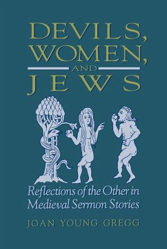 Devils Women & Jews: Reflections of the Other in Medieval Sermon Stories - Gregg, Joan Young
