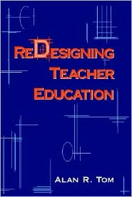 Redesigning Teacher Education - Alan R. Tom