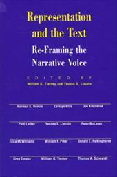 Representation and the Text: Re-Framing the Narrative Voice - Tierney, William G. / Lincoln, Yvonna S.