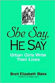 She Say, He Say - Brett Elizabeth Blake, William Ayers
