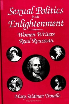 Sexual Politics in the Enlightenment - Trouille, Mary Seidman