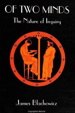 Of Two Minds: The Nature of Inquiry - Blachowicz, James