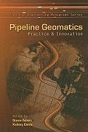 Pipeline Geomatics: Practice & Innovation