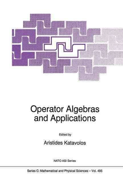 Operator Algebras and Applications - Aristides Katavolos