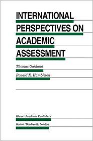 International Perspectives on Academic Assessment - Thomas Oakland (Editor), Ronald K. Hambleton (Editor)