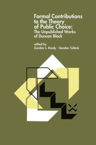 Formal Contributions to the Theory of Public Choice: The Unpublished Works of Duncan Black - Gordon L. Brady