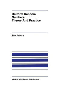 Uniform Random Numbers: Theory and Practice - Shu Tezuka