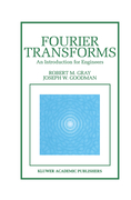Goodman, Joseph;Gray, Robert M.: Fourier Transforms