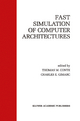 Fast Simulation of Computer Architectures - Thomas M. Conte; Charles E. Gimarc