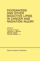 Eicosanoids and Other Bioactive Lipids in Cancer and Radiation Injury - K.V. Honn; Lawrence J. Marnett; Santosh K. Nigam; Thomas L. Walden  Jr.