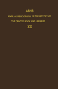 The Committee of Rare Books and Manuscripts of the International Federation of Library Associations and Institutions: ABHB Annual Bibliography of the History of the Printed Book and Libraries