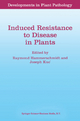 Induced Resistance to Disease in Plants - R. Hammerschmidt; Joseph Kuc