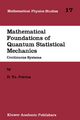 Mathematical Foundations of Quantum Statistical Mechanics - D. Ya Petrina