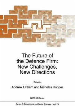 The Future of the Defence Firm: New Challenges, New Directions - Latham, A. / Hooper, N. (Hgg.)