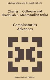 Combinatorics Advances - Charles J. Colbourn (Editor), Ebdollah Sayed Mahmoodian (Editor)