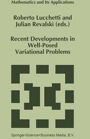 Recent Developments in Well-Posed Variational Problems - Roberto Lucchetti (Editor), Julian Revalski (Editor)