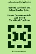 Recent Developments in Well-Posed Variational Problems