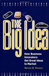 The Big Idea - Strauss, Steven D.