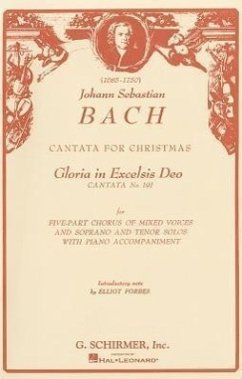Bach: Cantata for Christmas: Gloria in Excelsis Deo, Cantata No. 191: For Five-Part Chorus of Mixed Voices and Soprano and Tenor Solos with Piano Acom - Komponist: Bach, Johann Sebastian / Mitwirkender: Forbes, Elliot