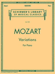 Piano Variations (Complete): Piano Solo - Wolfgang Amadeus Mozart