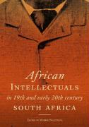 African Intellectuals in 19th and Early 20th Century South Africa