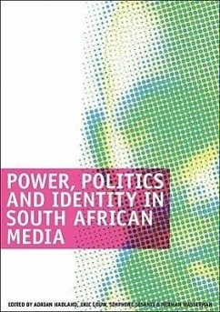 Power, Politics and Identity in South African Media: Selected Seminar Papers - Herausgeber: Hadland, Adrian Wasserman, Herman Louw, P. Eric