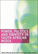 Power, Politics and Identity in South African Media: Selected Seminar Papers