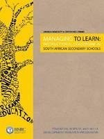 Managing to Learn: Instructional Leadership in South African Secondary Schools - Hoadley, Ursula Ward, Catherine L.