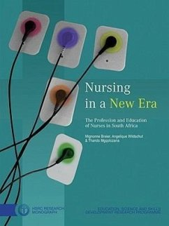 Nursing in a New Era: The Profession and Education of Nurses in South Africa - Breier, Mignonne Mgqolozana, Thando Wildschut, Angelique