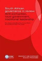 South African Governance in Review: Anti-Corruption, Local Government, Traditional Leadership - Jackson, Paula Muzondidya, James Naidoo, Vinothan