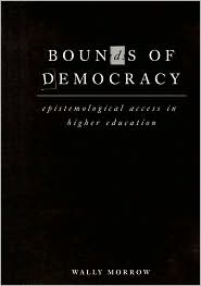 Bounds of Democracy: Epistemological Access in Higher Education - Wally Morrow
