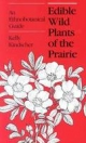 Edible Wild Plants of the Prairie - Kelly Kindscher