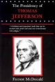 The Presidency of Thomas Jefferson - Forrest McDonald