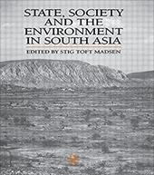 State, Society and the Environment in South Asia - Madsen, Stig / Madsen Stig, Tof