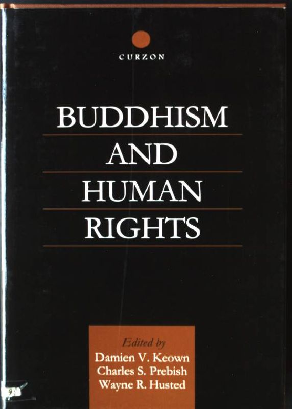 Buddhism and Human Rights Curzon Critical Studies in Buddhism, Band 2 - Keown, Damien