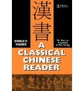 A Classical Chinese Reader - Donald B. Wagner