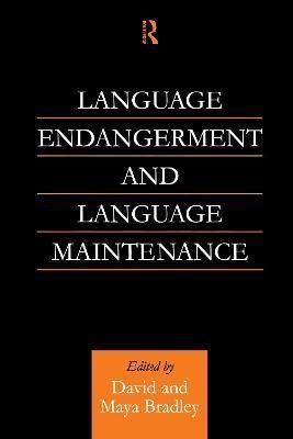 Language Endangerment and Language Maintenance - David Bradley