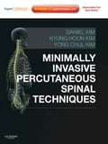 Minimally Invasive Percutaneous Spinal Techniques - Daniel H. Kim