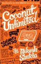 Coconut Unlimited - Nikesh Shukla